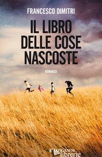 LIBRO DELLE COSE NASCOSTE (IL) -DIMITRI FRANCESCO