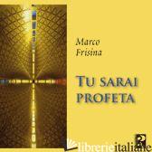 - TU SARAI PROFETA CD - FRISINA MARCO