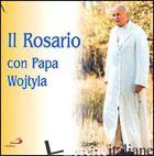 ROSARIO CON PAPA WOJTYLA. CD-ROM (IL) - GIOVANNI PAOLO II