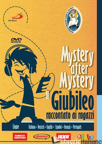 MISTERY AFTER MISTERY. IL GIUBILEO RACCONTATO AI RAGAZZI. DVD -