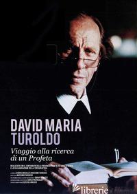 DAVID MARIA TUROLDO. VIAGGIO ALLA RICERCA DI UN PROFETA. DVD - TARDUCCI MASSIMO