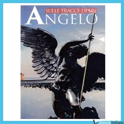 SULLE TRACCE DI UN ANGELO. DVD - GANDOLFI MICHELANGELO