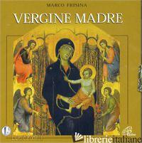 VERGINE MADRE. CD-ROM - FRISINA MARCO