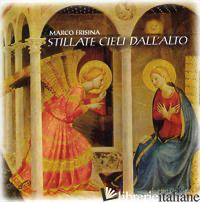 STILLATE CIELI DALL'ALTO. CD-ROM - FRISINA MARCO