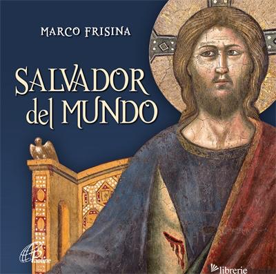 SALVADOR DEL MUNDO - FRISINA MARCO