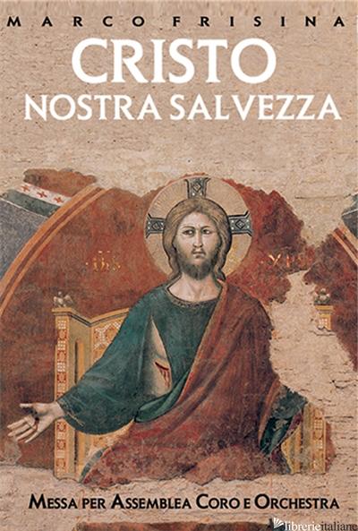 CRISTO NOSTRA SALVEZZA. ORGANO - FRISINA MARCO