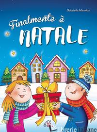 FINALMENTE E' NATALE. SPARTITO E COPIONE - MAROLDA GABRIELLA