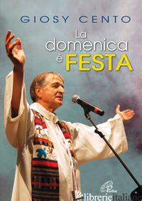 DOMENICA E' FESTA. SPARTITO. CANTI PER LA MESSA (LA) - CENTO GIOSY; PUCCIO GREGORIO; STILLITANO FRANCESCO