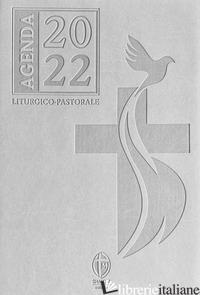 AGENDA LITURGICO PASTORALE 2022 - AA.VV.