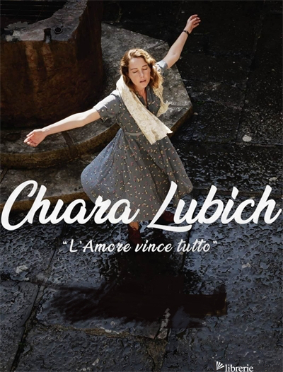 CHIARA LUBICH - L'AMORE VINCE TUTTO - CAMPIOTTI GIACOMO