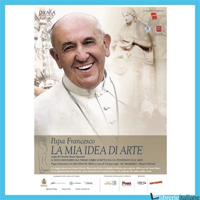 PAPA FRANCESCO. LA MIA IDEA DI ARTE. DVD -