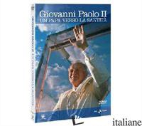 GIOVANNI PAOLO II UN PAPA VERSO... 2 DVD -