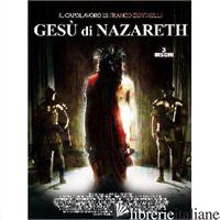 GESU' DI NAZARETH. 3 DVD - ZEFFIRELLI FRANCO