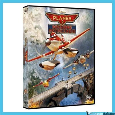 PLANES 2. MISSIONE ANTINCENDIO. DVD - GANNAWAY ROBERST