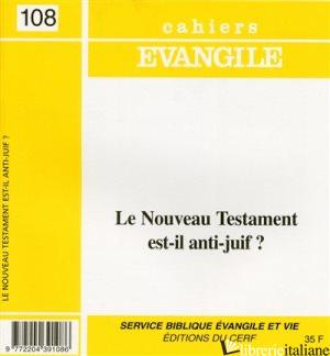 NOUVEAU TESTAMENT EST IL ANTI-JUIF - AA.VV.