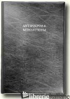 ANTIPHONALE MONASTICUM 1 - AA.VV.