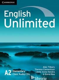 ENGLISH UNLIMITED. LEVEL A2 - TILBURY ALEX; REA DAVID; HENDRA LESLIE A.