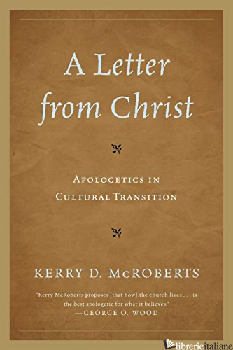 LETTER FROM CHRIST APOLOGETICS IN CULTURAL TRANSITION - MCROBERTS KERRY