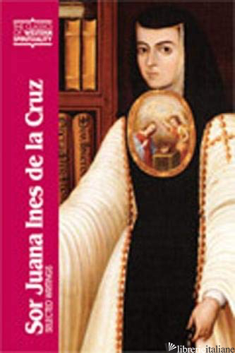 SELECTED WRITINGS - DE LA CRUZ JUANA INES