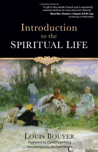 INTRODUCTION TO THE SPIRITUAL LIFE - BOUYER LOUIS