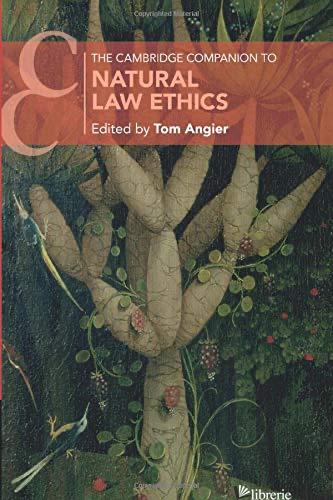 CAMBRIDGE COMPANION TO NATURAL LAW ETHICS - ANGIER TOM
