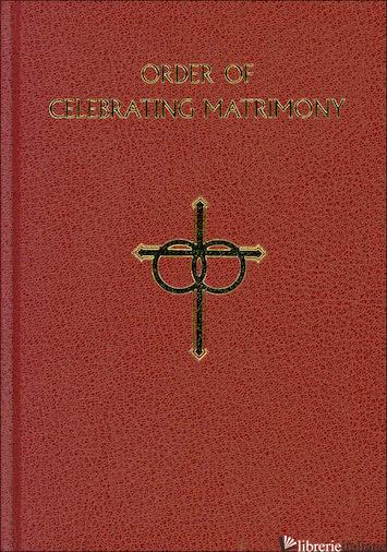ORDER OF CELEBRATING MATRIMONY 238/22 - AA.VV.