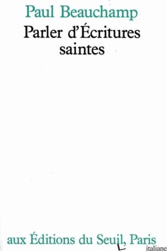 PARLER D'ECRITURES SAINTES - BEAUCHAMP PAUL
