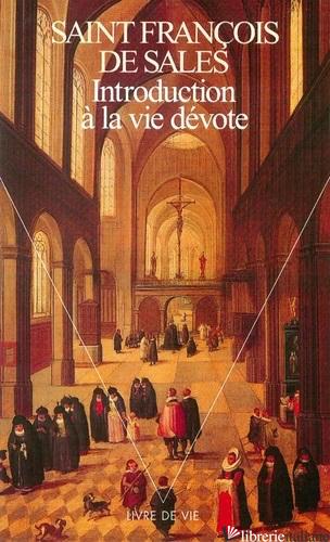 INTRODUCTION A LA VIE DEVOTE - FRANCOIS DE SALES
