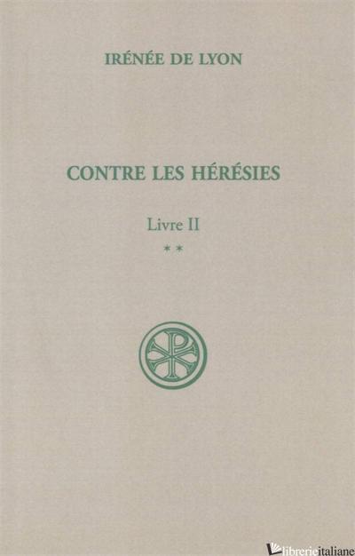 CONTRE LES HERESIES 2/2 - IRENEE DE LYON