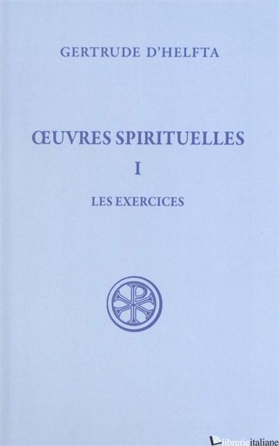 OEUVRES SPIRITUELLES 1 - GERTRUDE D'HELFTA
