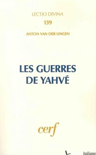 GUERRES DE YAHVE' - VAN DER LINGEN