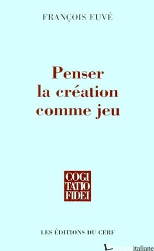 PENSER LA CREATION COMME JEU - EUVE'
