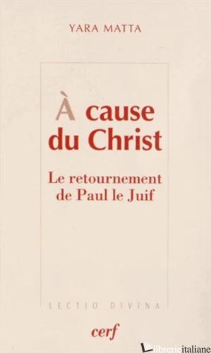 A CAUSE DU CHRIST - MATTA YARA