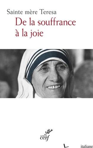 DE LA SOUFFRANCE A LA JOIE - MERE TERESA