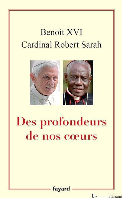 DES PROFONDEURS DE NOS COEURS - BENEDETTO XVI (JOSEPH RATZINGER)