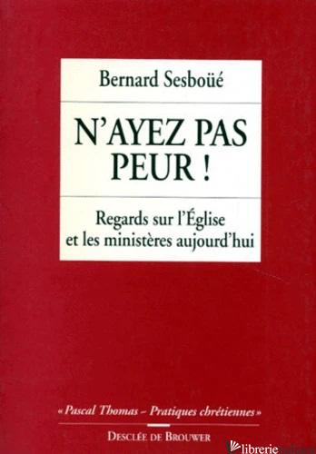 N'AYEZ PAS PEUR - SESBOUE' BERNARD