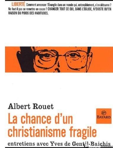 CHANCE D'UN CHRISTIANISME FRAGILE - ROUET ALBERT