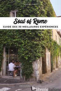 SOUL OF ROME. EDIZ. FRANCESE - VINCENTI CAROLINA