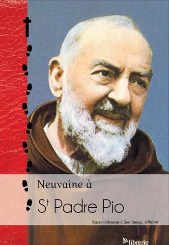 NEUVAINE A ST PADRE PIO - AA.VV.