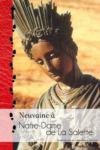 NEUVAINE A NOTRE DAME DE LA SALETTE - AA.VV.