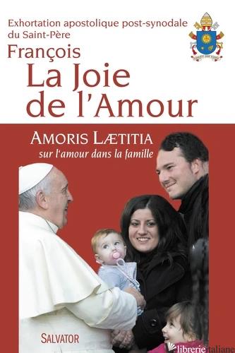 JOIE DE L'AMOUR AMORIS LAETITIA - BERGOGLIO JORGE MARIO