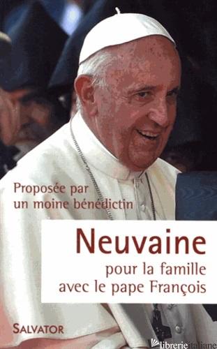 NEUVAINE POUR LA FAMILLE AVEC PAPE FRANCOIS - MOINE BENEDICTIN