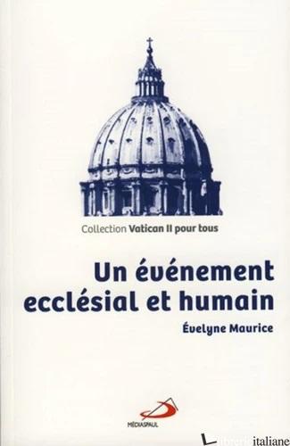 EVENEMENT ECCLESIAL ET HUMAIN VATICAN II - MAURICE EVELYNE