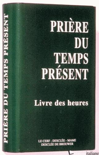 PRIERE DU TEMPS PRESENT VERT MEDIUM - AA.VV.