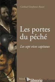 PORTES DU PECHE SEPT VICES CAPITAUX - RAVASI GIANFRANCO