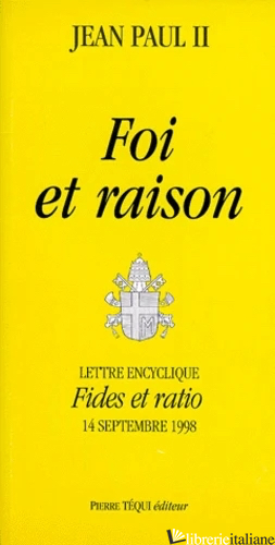 FOI ET RAISON - JEAN PAUL II