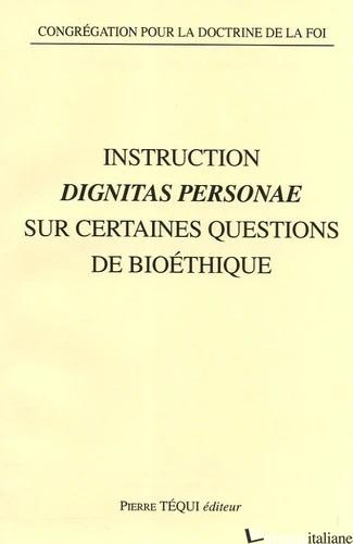 DIGNITAS PERSONAE QUESTION DE BIOETHIQUE - CONGREGATION DOCTRINE DE LA FOI