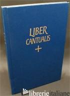 LIBER CANTUALIS - AA.VV.