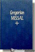 GREGORIAN MISSAL - AA.VV.
