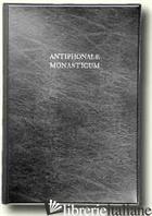 ANTIPHONALE MONASTICUM 3 - AA.VV.